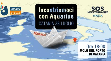 Incontriamoci con Aquarius: Catania, 28 e 29 luglio